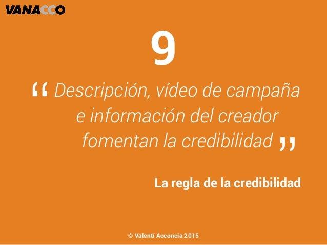 """Descripción, vídeo de campaña e información del creador fomentan la credibilidad """" """"La regla de la credibilidad 9 © Valent..."""