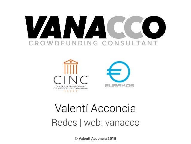 Redes | web: vanacco Valentí Acconcia © Valentí Acconcia 2015
