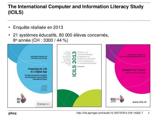The International Computer and Information Literacy Study (ICILS) • Enquête réalisée en 2013 • 21 systèmes éducatifs, 80 0...