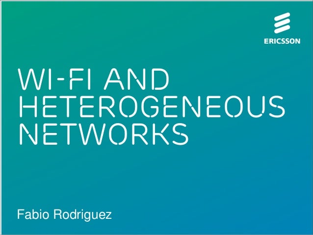 Wi-Fi and Heterogeneous networks Fabio Rodriguez