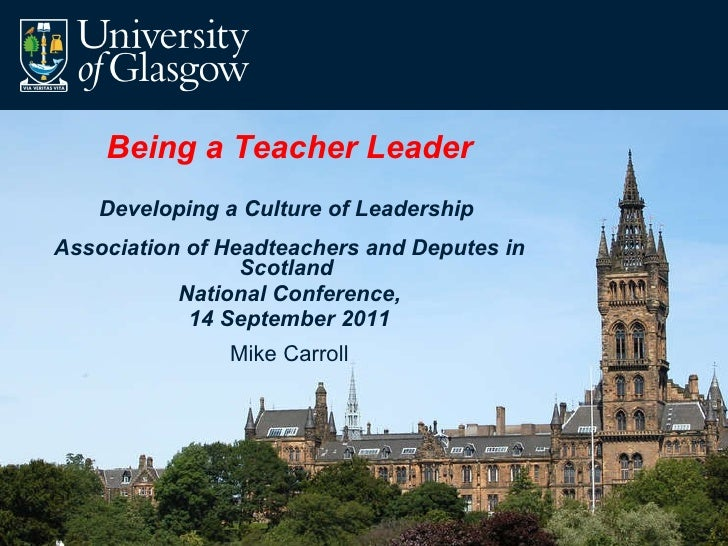 Being a Teacher Leader Developing a Culture of Leadership  Association of Headteachers and Deputes in Scotland  National C...