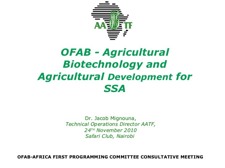 OFAB - Agricultural Biotechnology and Agricultural  Development  for SSA Dr. Jacob Mignouna, Technical Operations Director...