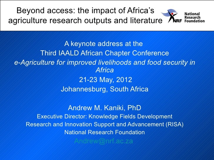 Beyond access: the impact of Africa'sagriculture research outputs and literature                  A keynote address at the...