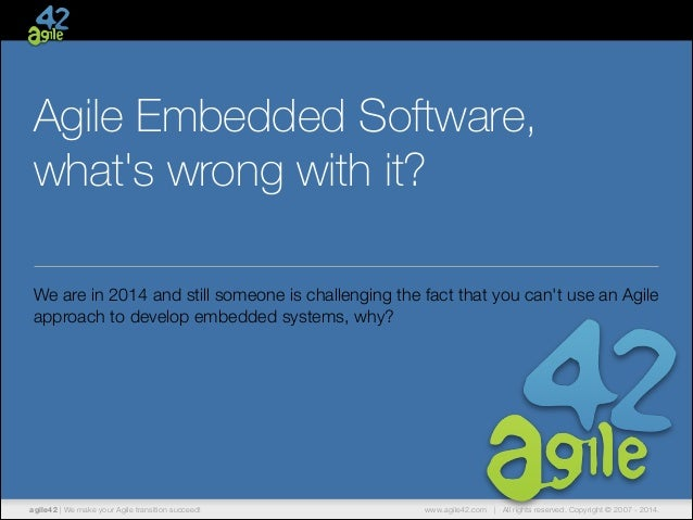 Agile Embedded Software, what's wrong with it? We are in 2014 and still someone is challenging the fact that you can't use...