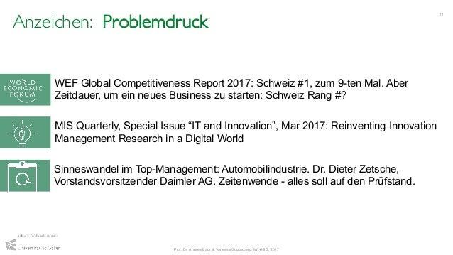 Anzeichen: Problemdruck 11 WEF Global Competitiveness Report 2017: Schweiz #1, zum 9-ten Mal. Aber Zeitdauer, um ein neues...