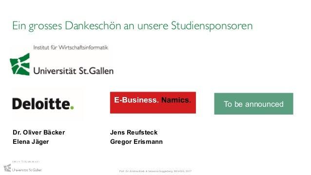 Ein grosses Dankeschön an unsere Studiensponsoren Dr. Oliver Bäcker Elena Jäger Jens Reufsteck Gregor Erismann Prof. Dr. A...
