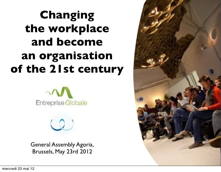 Changing      the workplace       Coworking :       and become  community managed  entrepreneurship and     an organisatio...
