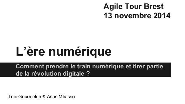 L'ère numérique  Comment prendre le train numérique et tirer partie  de la révolution digitale ?  Loic Gourmelon & Anas Mb...