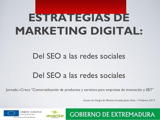ESTRATEGIAS DE     MARKETING DIGITAL:                Del SEO a las redes sociales                Del SEO a las redes socia...
