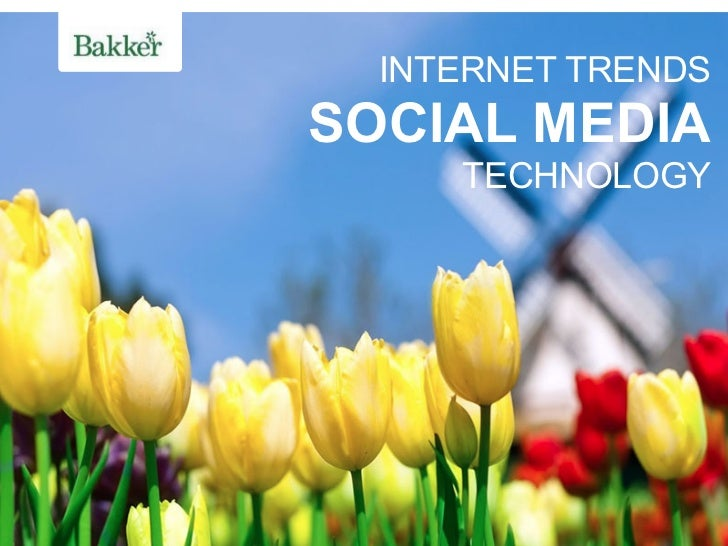 INTERNET TRENDSSOCIAL MEDIA     TECHNOLOGY