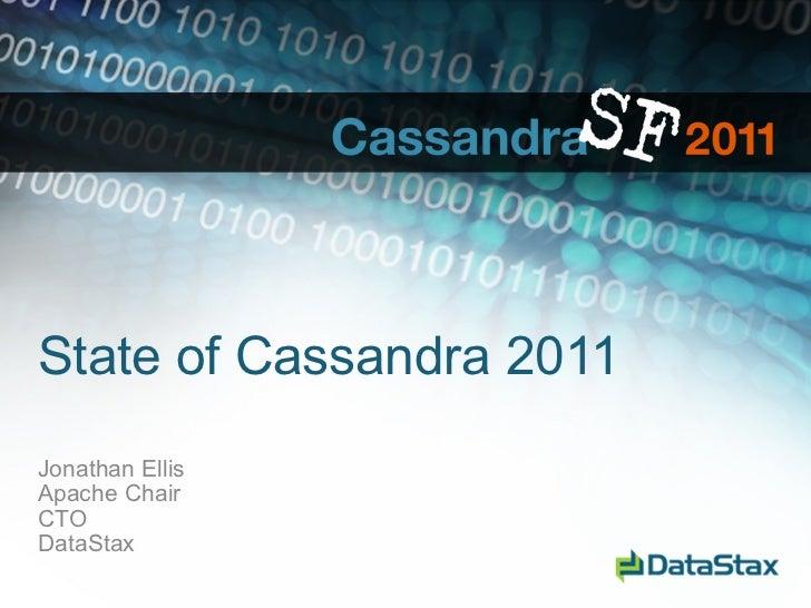 State of Cassandra 2011Jonathan EllisApache ChairCTODataStax