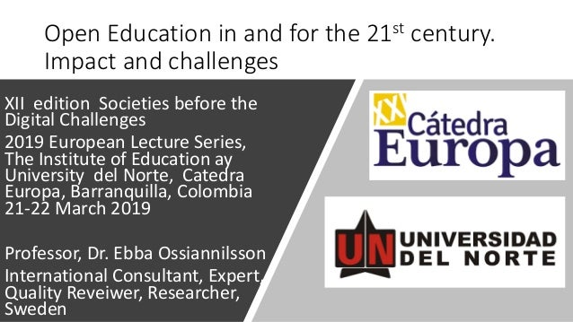 Open Education in and for the 21st century. Impact and challenges XII edition Societies before the Digital Challenges 2019...