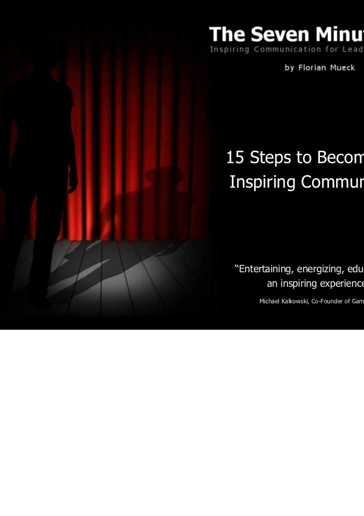 "15 Steps to Becoming anInspiring Communicator ""Entertaining, energizing, educational –        an inspiring experience.""   ..."