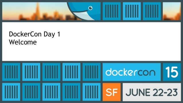 DockerCon Day 1
