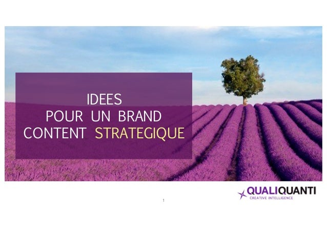 1 IDEES POUR UN BRAND CONTENT STRATEGIQUE