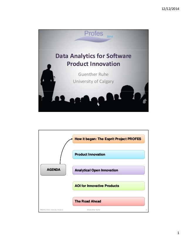 12/12/2014  1  Data Analytics for Software  Product Innovation  Guenther Ruhe  University of Calgary  ©Guenther Ruhe  AGEN...