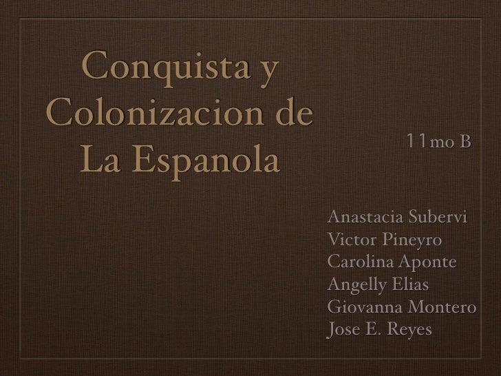 Conquista yColonizacion de                          11mo B La Espanola                  Anastacia Subervi                 ...