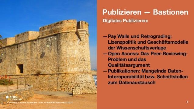 Publizieren — Bastionen Digitales Publizieren: —Pay Walls und Retrograding: Lizenzpolitik und Geschäftsmodelle der Wissens...