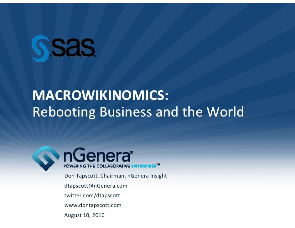 MACROWIKINOMICS: Rebooting Business and the World Rebooting Business and the World        Don Tapscott, Chairman, nGenera ...