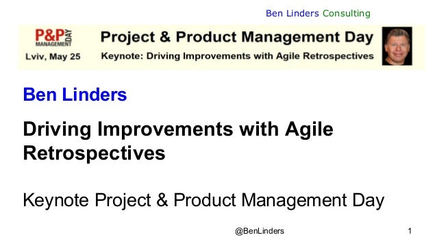 @BenLinders 1 Ben Linders Consulting Ben Linders Driving Improvements with Agile Retrospectives Keynote Project & Product ...