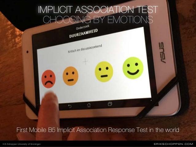 ERIKSCHOPPEN.COM IMPLICIT ASSOCIATION TEST First Mobile B5 Implicit Association Response Test in the world CHOOSING BY EMO...