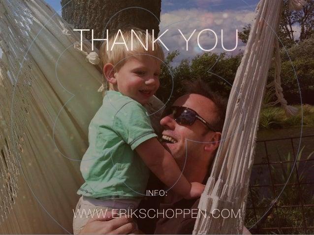 THANK YOU INFO: WWW.ERIKSCHOPPEN.COM