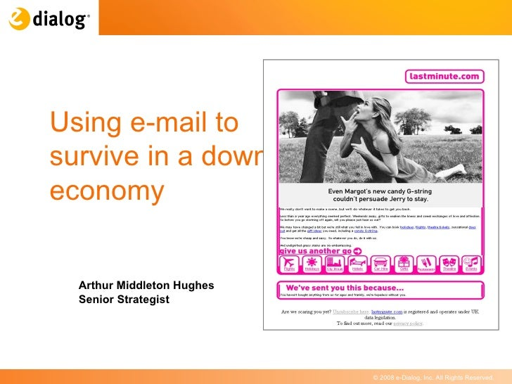 Arthur Middleton Hughes Senior Strategist Using e-mail to survive in a down economy