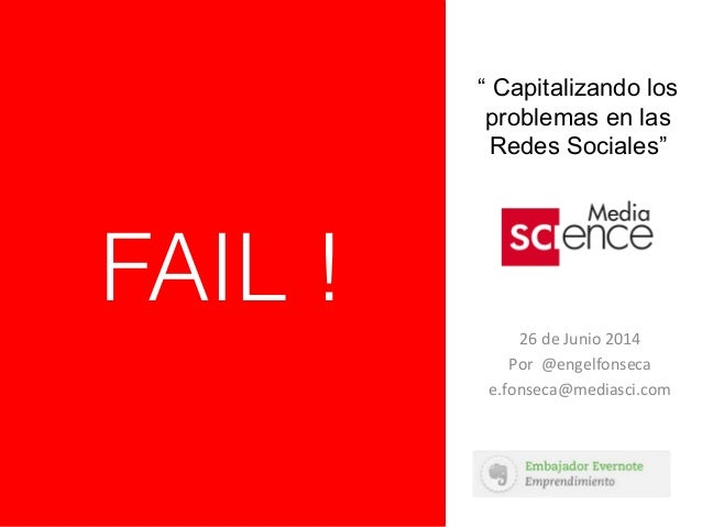 """"""" Capitalizando los problemas en las Redes Sociales"""" 26  de  Junio  2014   Por    @engelfonseca   e.fonseca@..."""