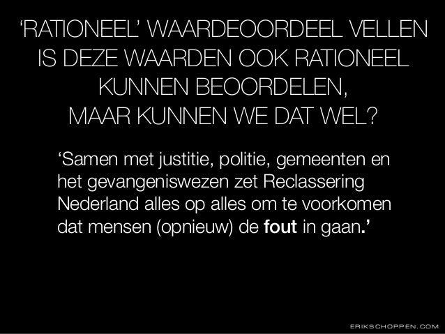 ERIKSCHOPPEN.COM 'Samen met justitie, politie, gemeenten en het gevangeniswezen zet Reclassering Nederland alles op alles ...