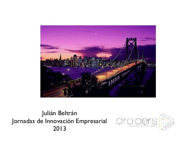 Julián Beltrán Jornadas de Innovación Empresarial 2013