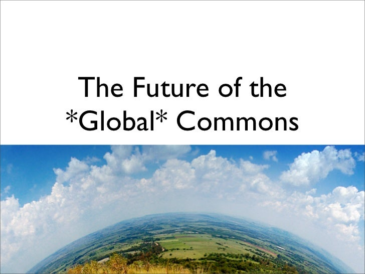 The Future of the *Global* Commons