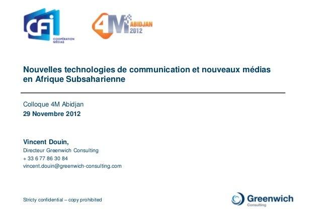 Nouvelles technologies de communication et nouveaux médiasen Afrique SubsaharienneColloque 4M Abidjan29 Novembre 2012Vince...