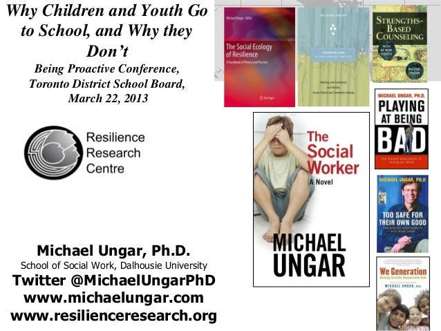 Why Children and Youth Go to School, and Why they          Don't   Being Proactive Conference,  Toronto District School Bo...