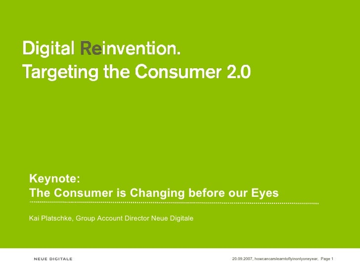 Keynote: The Consumer is Changing before our Eyes Kai Platschke, Group Account Director Neue Digitale