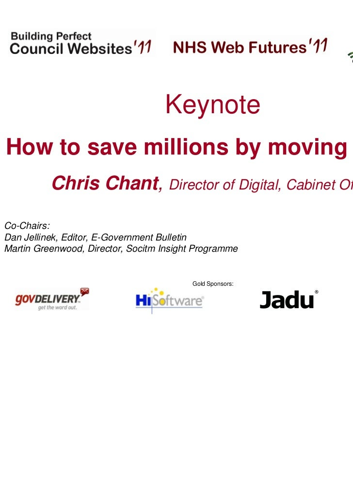 Hosted by:                                   KeynoteHow to save millions by moving online          Chris Chant, Director o...