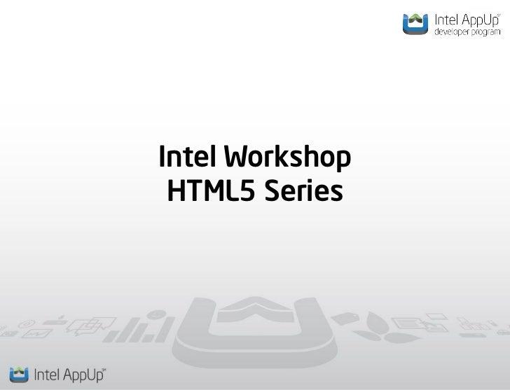 Intel Workshop HTML5 Series