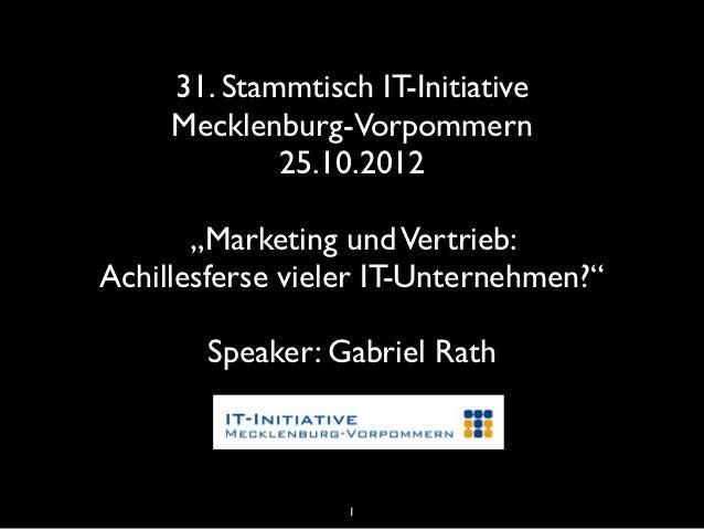 """31. Stammtisch IT-Initiative     Mecklenburg-Vorpommern             25.10.2012       """"Marketing und Vertrieb:Achillesferse..."""