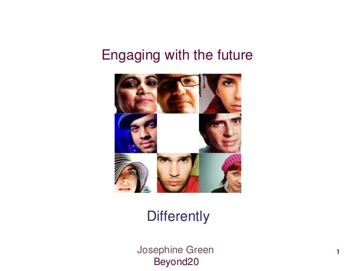 Engaging with the future       Differently     Josephine Green       1        Beyond20