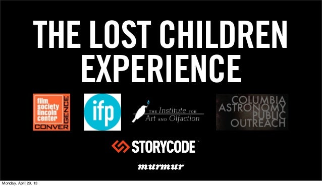 THE LOST CHILDRENEXPERIENCEMonday, April 29, 13