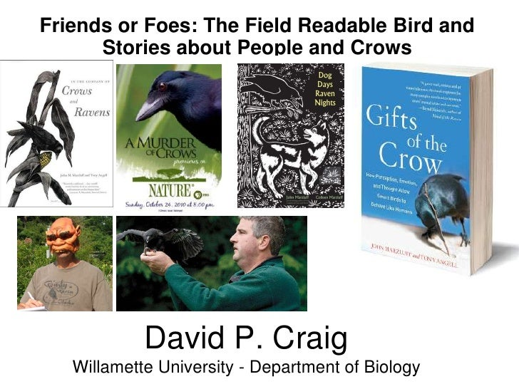 Friends or Foes: The Field Readable Bird and      Stories about People and Crows            David P. Craig   Willamette Un...