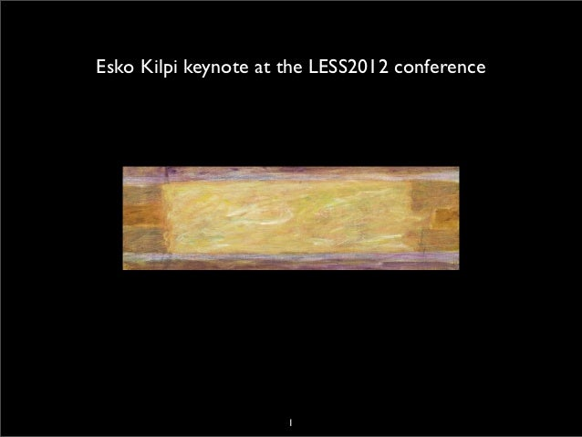 Esko Kilpi keynote at the LESS2012 conference                      1