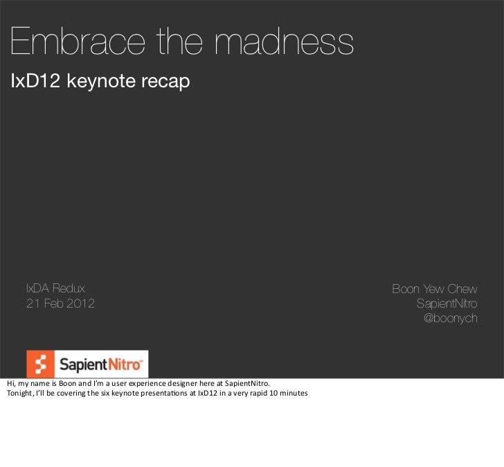 Embrace the madness IxD12 keynote recap        IxDA Redux                                                                 ...