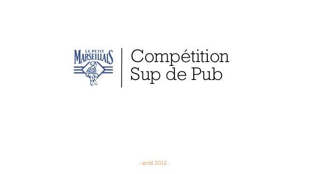 CompétitionSup de Pub- avril 2012 -