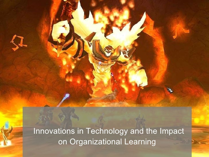Innovations in Technology and the Impact on Organizational Learning