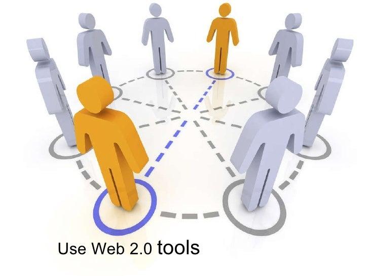 Use Web 2.0  tools