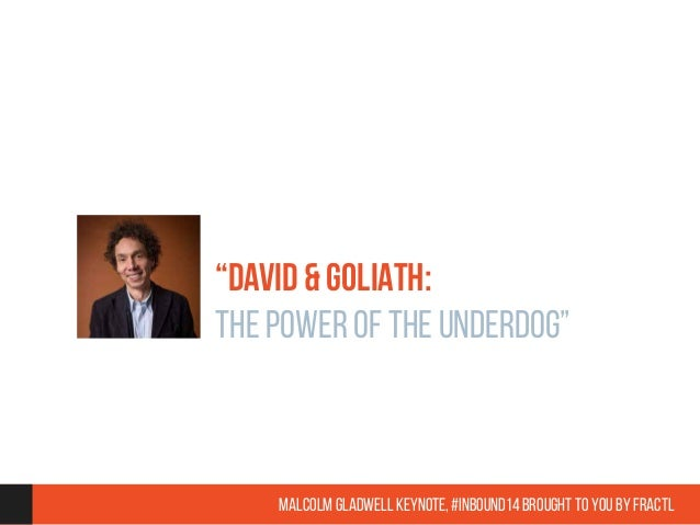 """DAVID & GOLIATH:  THE POWER OF THE UNDERDOG""  Malcolm Gladwell Keynote, #inbound14 brought to you by Fractl"