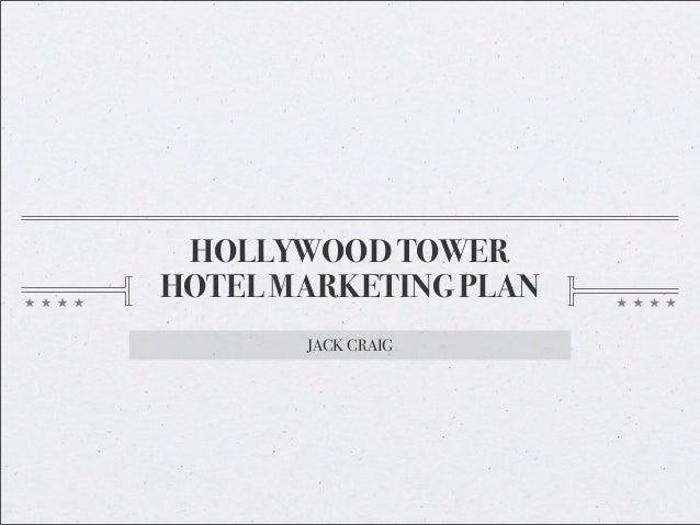 HOLLYWOOD TOWERHOTEL MARKETING PLANJACK CRAIG