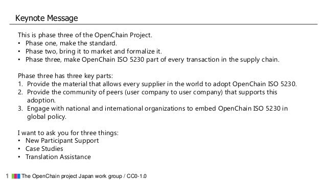 1 ▇▇▇ The OpenChain project Japan work group / CC0-1.0 Keynote Message This is phase three of the OpenChain Project. • Pha...