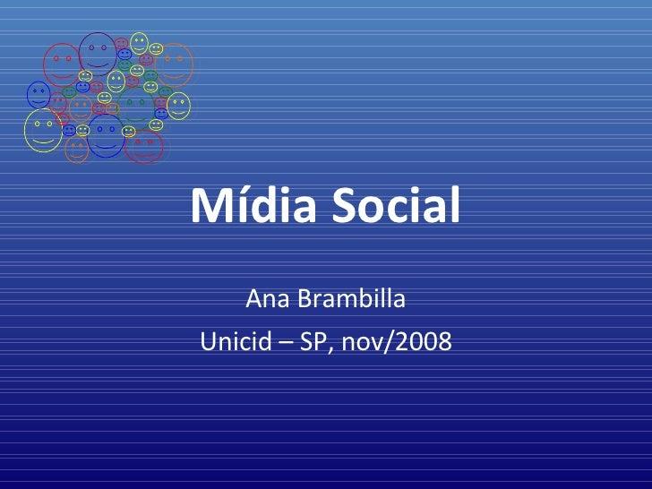 Mídia Social Ana Brambilla Unicid – SP, nov/2008