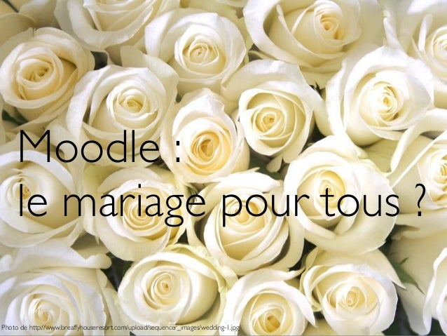 Moodle :le mariage pour tous ?Photo de http://www.breaffyhouseresort.com/upload/sequencer_images/wedding-1.jpg